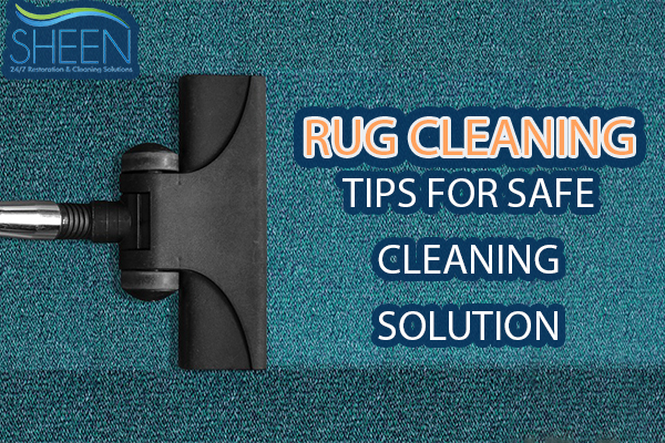 Rug Cleaning tips for Safe Cleaning Solution
